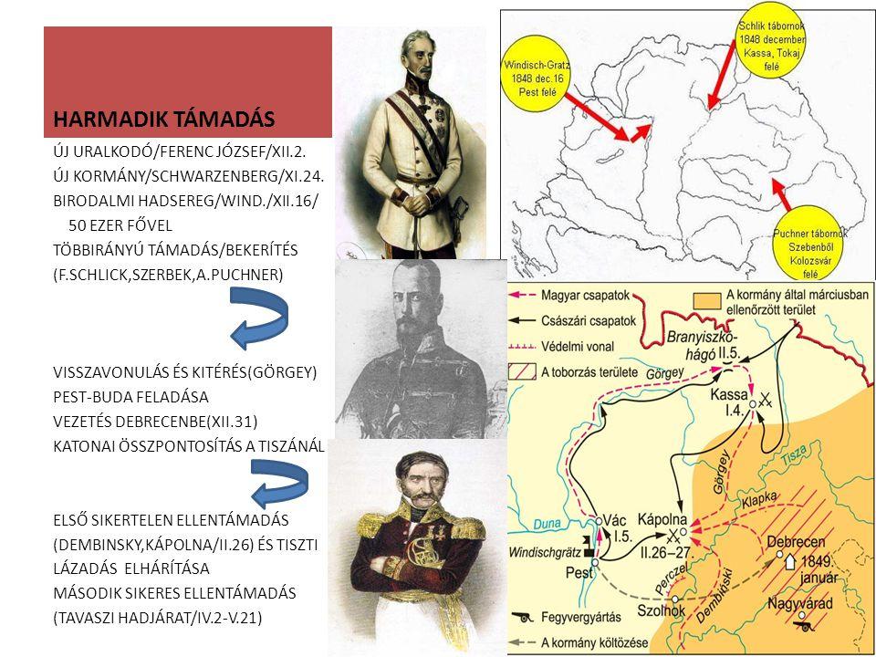 HARMADIK TÁMADÁS ÚJ URALKODÓ/FERENC JÓZSEF/XII.2.