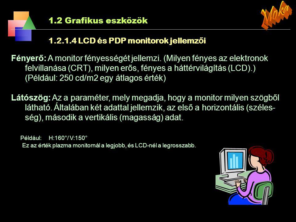 Moka 1.2 Grafikus eszközök 1.2.1.4 LCD és PDP monitorok jellemzői