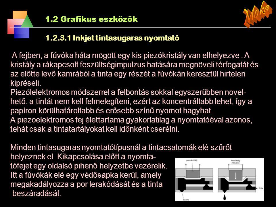 Moka 1.2 Grafikus eszközök 1.2.3.1 Inkjet tintasugaras nyomtató