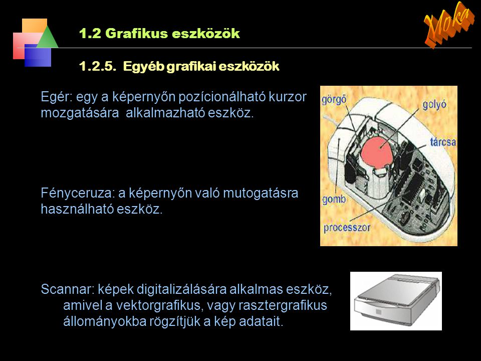 Moka 1.2 Grafikus eszközök 1.2.5. Egyéb grafikai eszközök