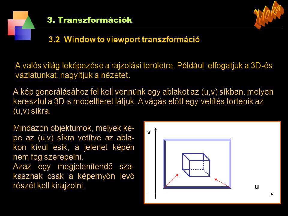 Moka 3. Transzformációk 3.2 Window to viewport transzformáció