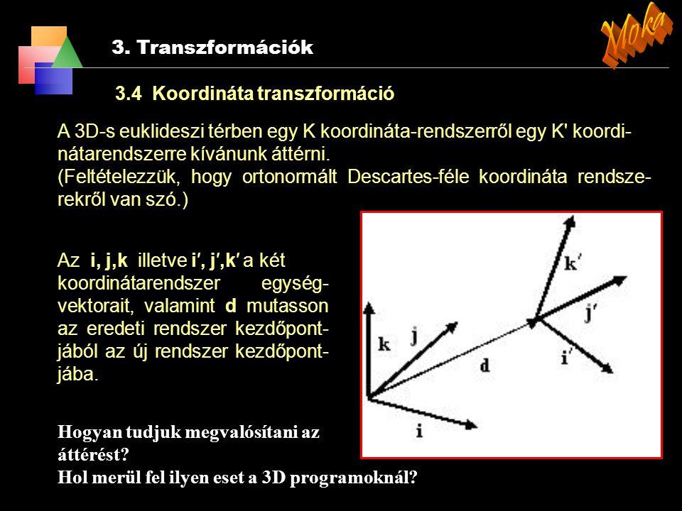 Moka 3. Transzformációk 3.4 Koordináta transzformáció