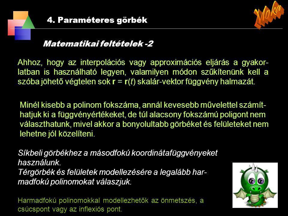 Moka 4. Paraméteres görbék Matematikai feltételek -2