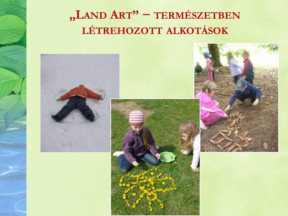 """""""Land Art − természetben létrehozott alkotások"""