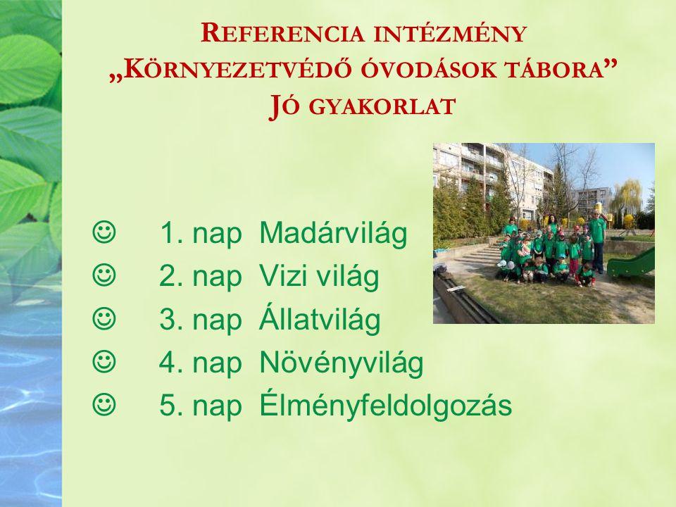 """Referencia intézmény """"Környezetvédő óvodások tábora Jó gyakorlat"""