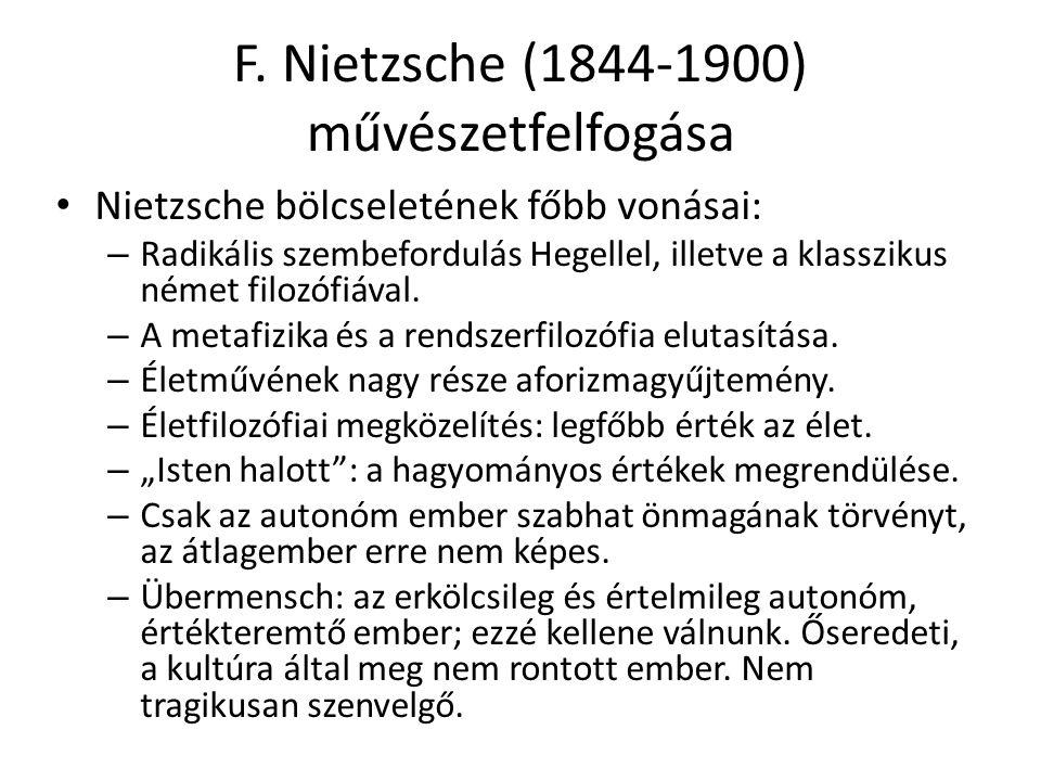F. Nietzsche (1844-1900) művészetfelfogása
