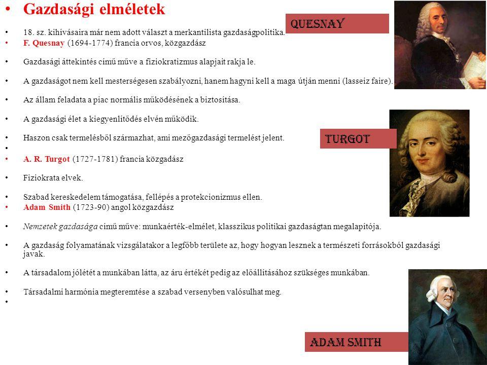 Gazdasági elméletek QUESNAY TURGOT ADAM SMITH