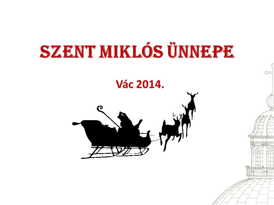 Szent Miklós Ünnepe Vác 2014. 1