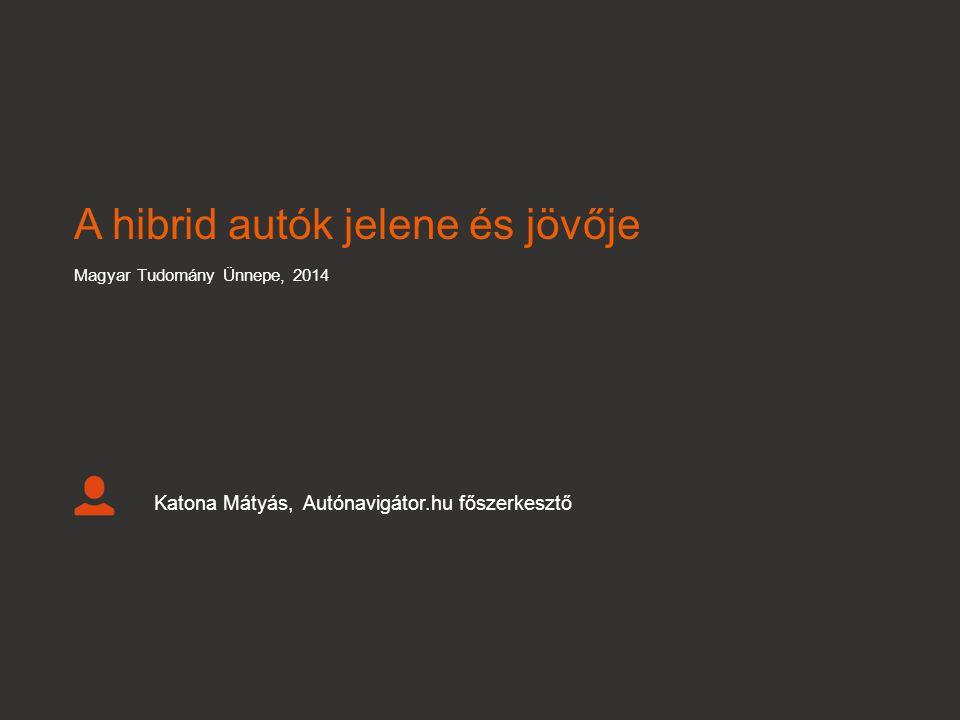 A hibrid autók jelene és jövője Magyar Tudomány Ünnepe, 2014