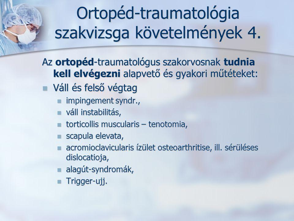 Ortopéd-traumatológia szakvizsga követelmények 4.