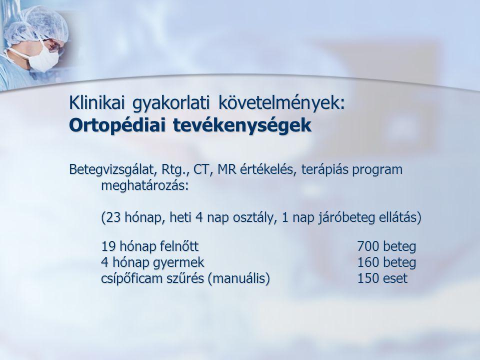 Klinikai gyakorlati követelmények: Ortopédiai tevékenységek