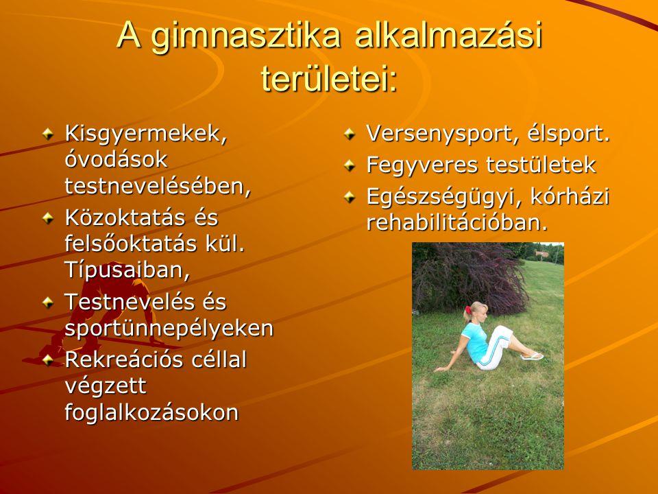 A gimnasztika alkalmazási területei: