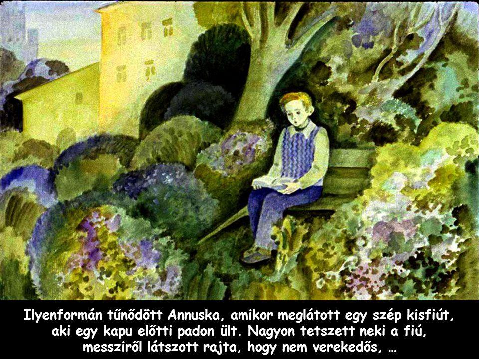 Ilyenformán tűnődött Annuska, amikor meglátott egy szép kisfiút, aki egy kapu előtti padon ült.