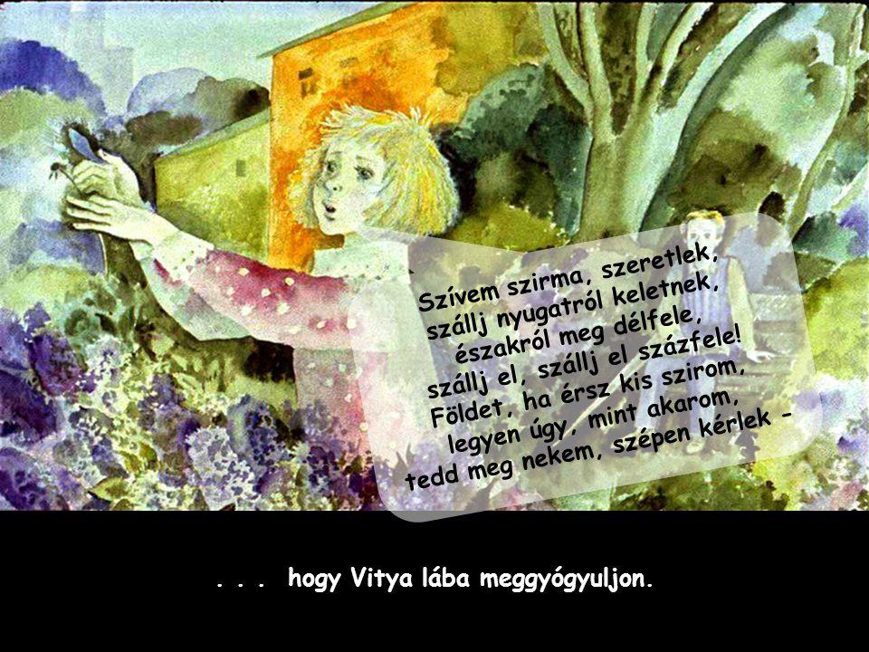 . . . hogy Vitya lába meggyógyuljon.