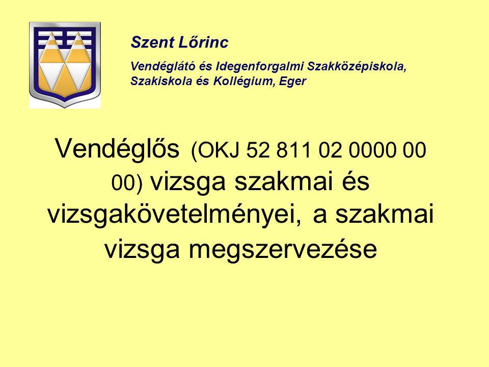 Szent Lőrinc Vendéglátó és Idegenforgalmi Szakközépiskola, Szakiskola és Kollégium, Eger.
