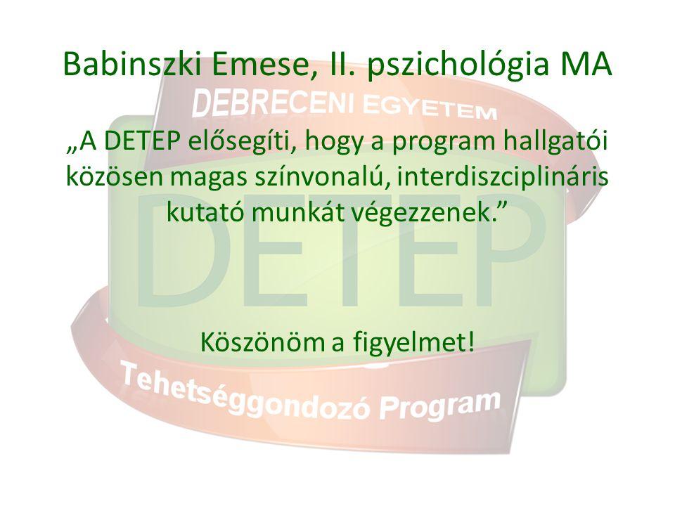 Babinszki Emese, II. pszichológia MA