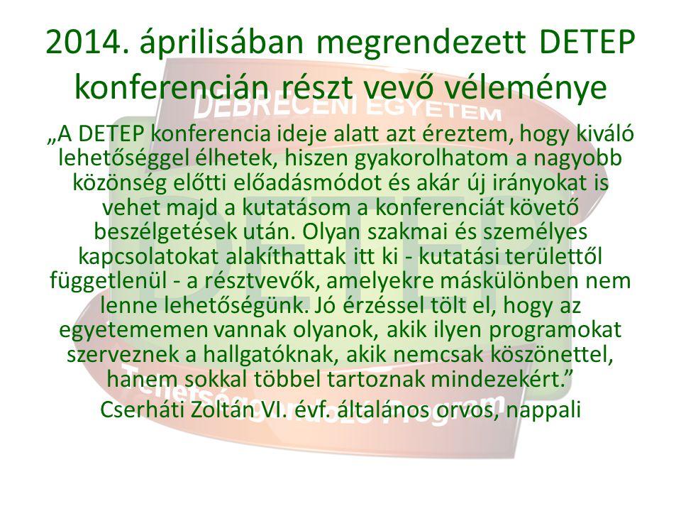 2014. áprilisában megrendezett DETEP konferencián részt vevő véleménye