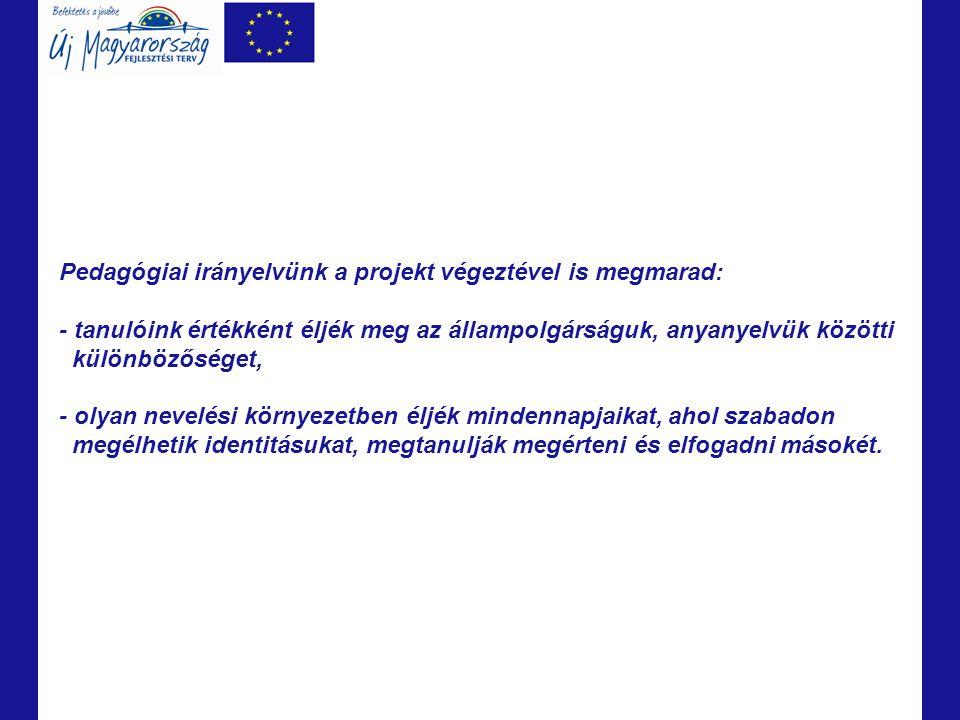 Pedagógiai irányelvünk a projekt végeztével is megmarad:
