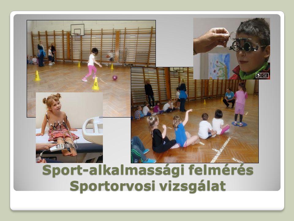 Sport-alkalmassági felmérés Sportorvosi vizsgálat