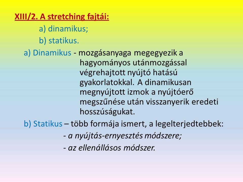 XIII/2. A stretching fajtái: a) dinamikus; b) statikus