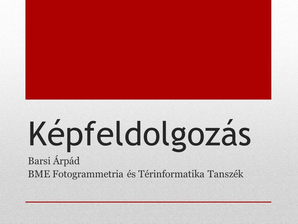 Barsi Árpád BME Fotogrammetria és Térinformatika Tanszék