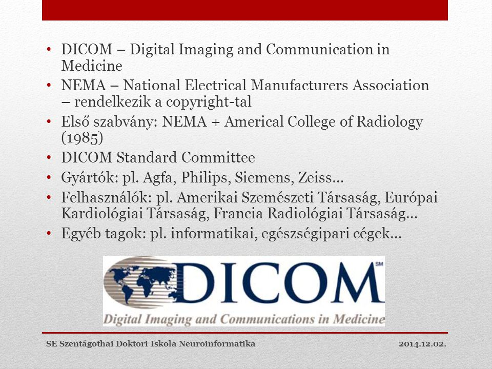 DICOM – Digital Imaging and Communication in Medicine