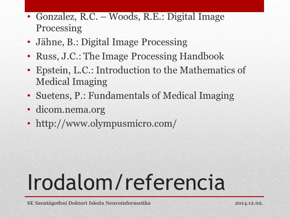 Gonzalez, R.C. – Woods, R.E.: Digital Image Processing