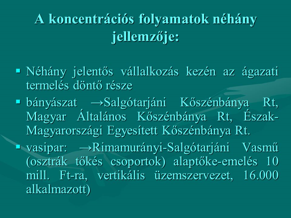 A koncentrációs folyamatok néhány jellemzője: