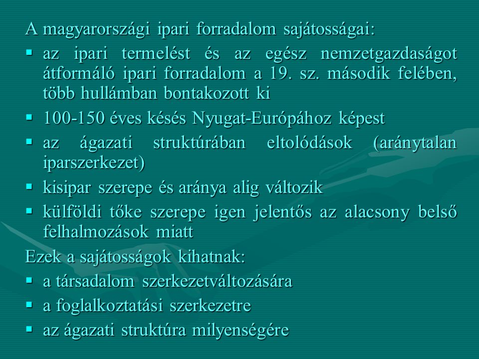 A magyarországi ipari forradalom sajátosságai: