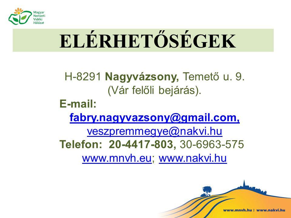 ELÉRHETŐSÉGEK H-8291 Nagyvázsony, Temető u. 9. (Vár felőli bejárás).