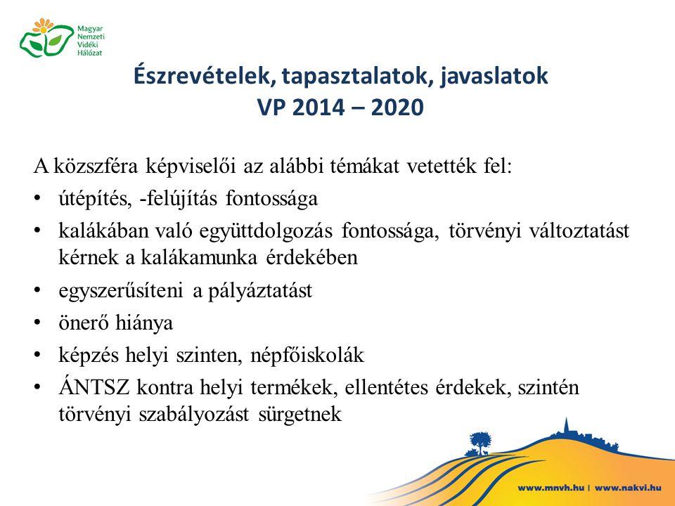 Észrevételek, tapasztalatok, javaslatok VP 2014 – 2020