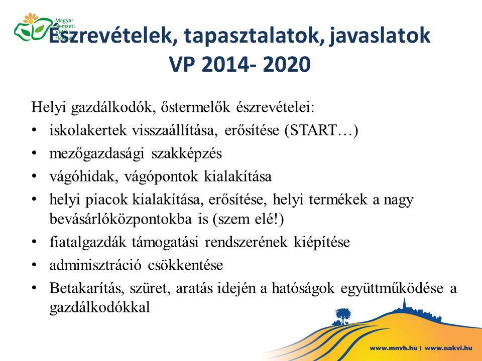 Észrevételek, tapasztalatok, javaslatok VP 2014- 2020
