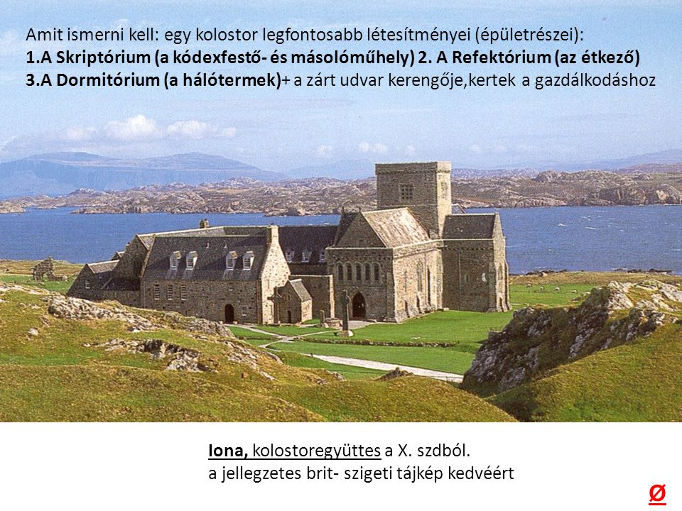 Amit ismerni kell: egy kolostor legfontosabb létesítményei (épületrészei):