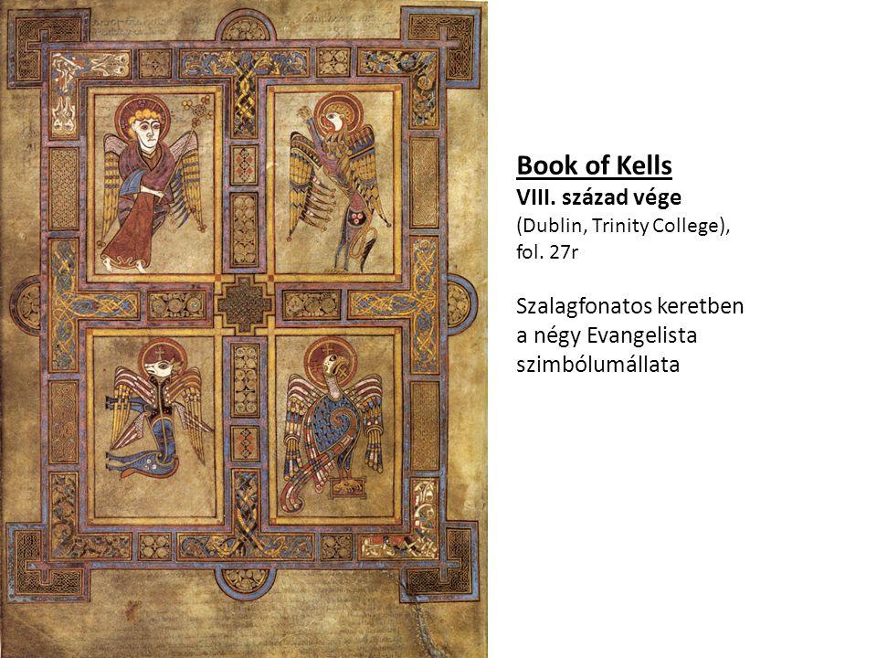 Book of Kells VIII. század vége Szalagfonatos keretben