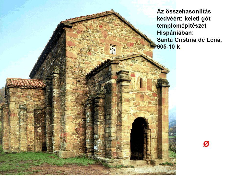 Az összehasonlítás kedvéért: keleti gót templomépítészet Hispániában: