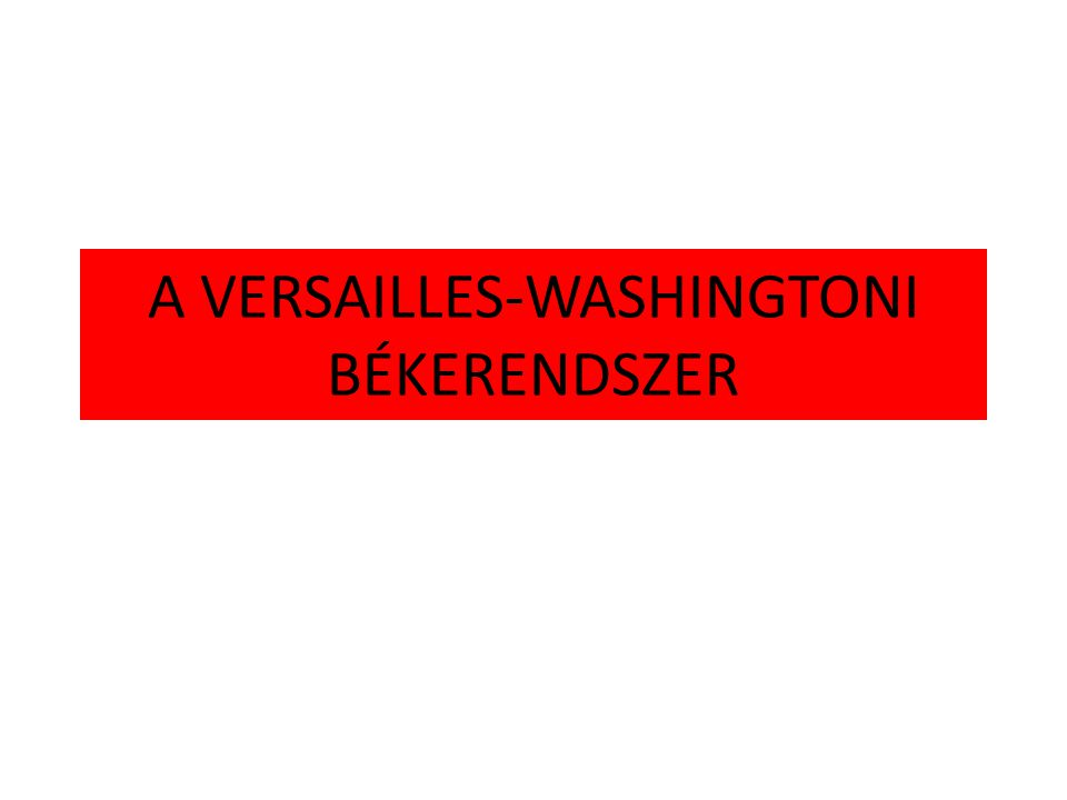 A VERSAILLES-WASHINGTONI BÉKERENDSZER