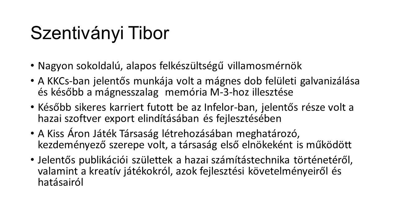 Szentiványi Tibor Nagyon sokoldalú, alapos felkészültségű villamosmérnök.