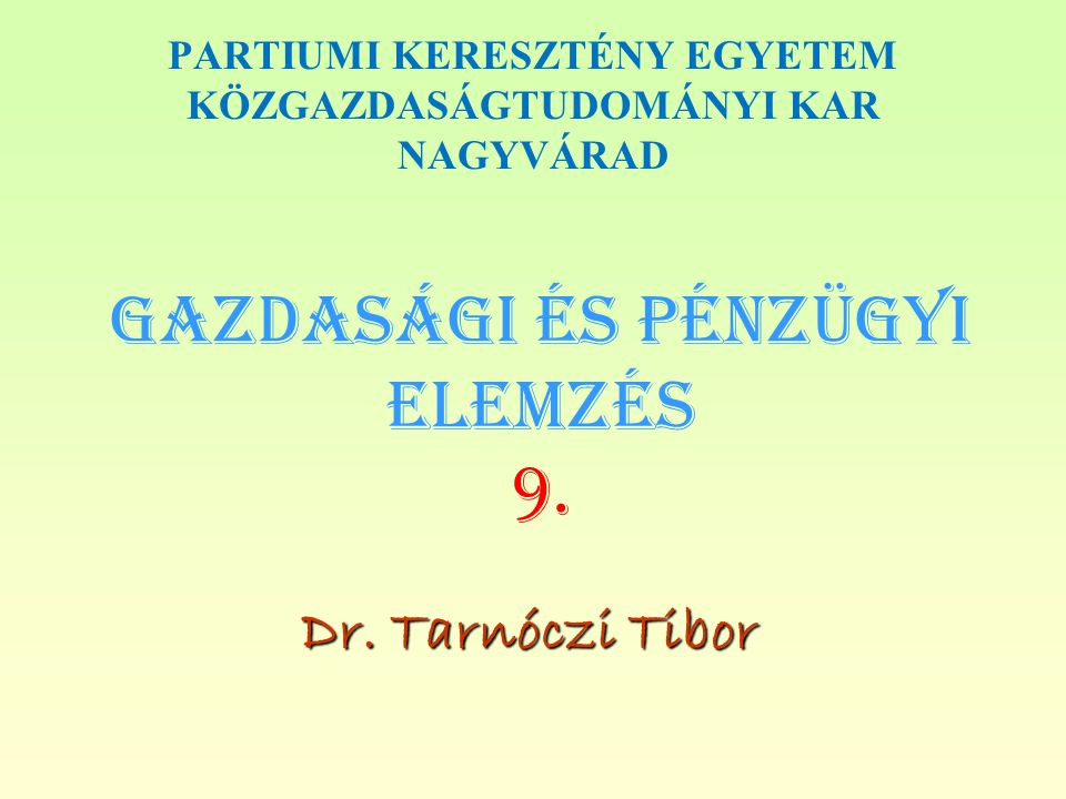 Gazdasági és PÉNZÜGYI Elemzés 9.