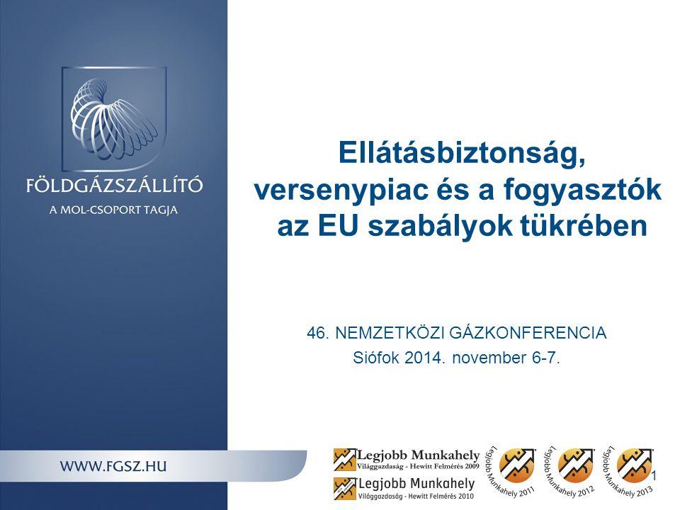 Ellátásbiztonság, versenypiac és a fogyasztók az EU szabályok tükrében
