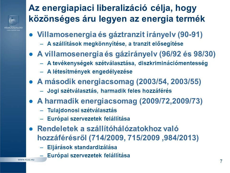 Az energiapiaci liberalizáció célja, hogy közönséges áru legyen az energia termék