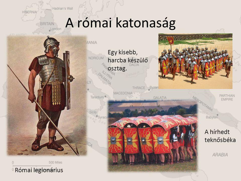 A római katonaság Egy kisebb, harcba készülő osztag.