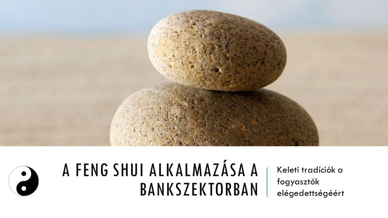 A Feng Shui alkalmazása a bankszektorban
