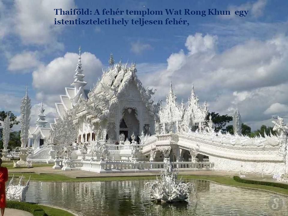 . Thaiföld: A fehér templom Wat Rong Khun egy istentiszteleti hely teljesen fehér,