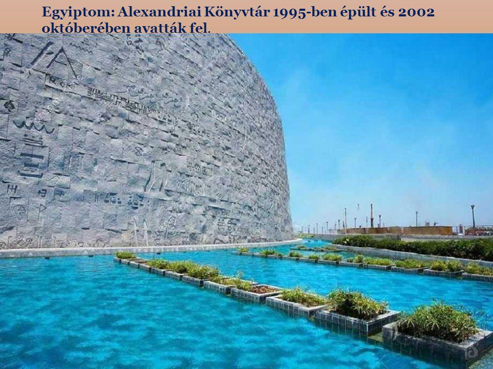 Egyiptom: Alexandriai Könyvtár 1995-ben épült és 2002 októberében avatták fel.