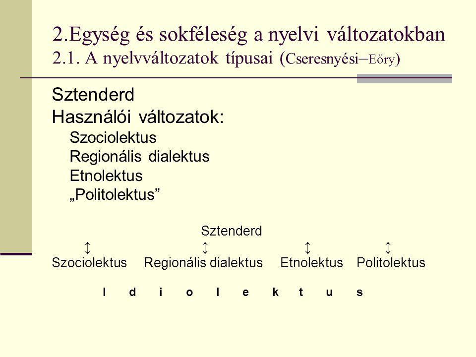 2. Egység és sokféleség a nyelvi változatokban 2. 1