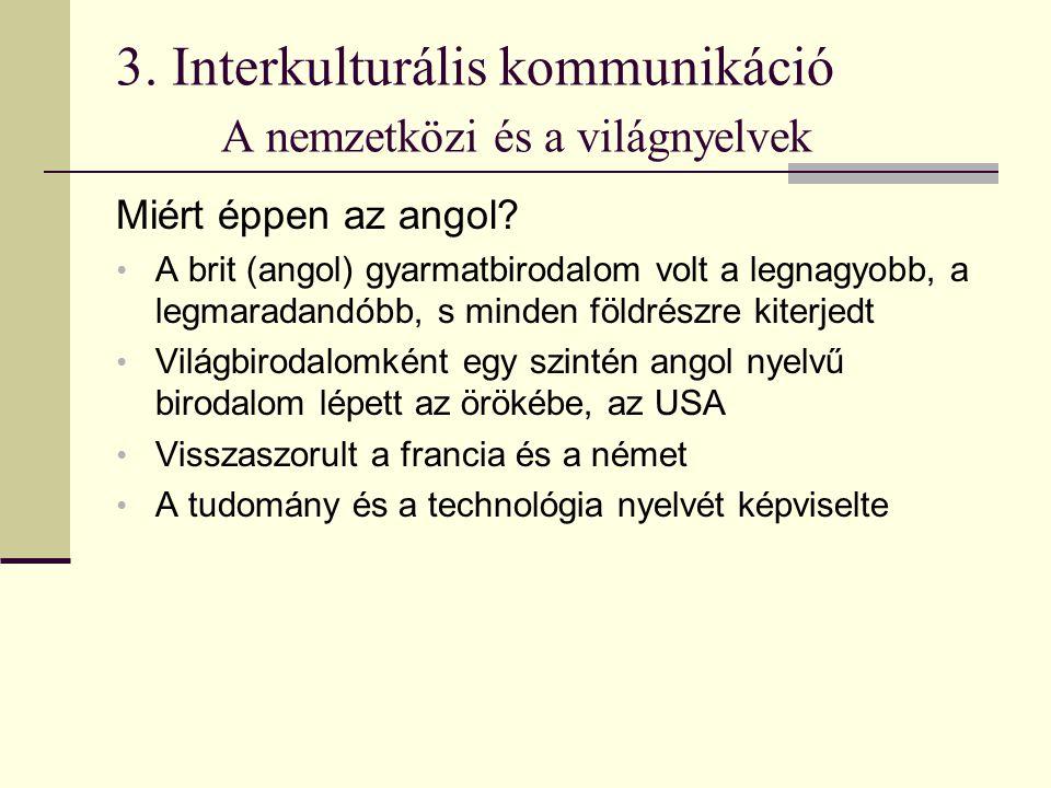 3. Interkulturális kommunikáció A nemzetközi és a világnyelvek