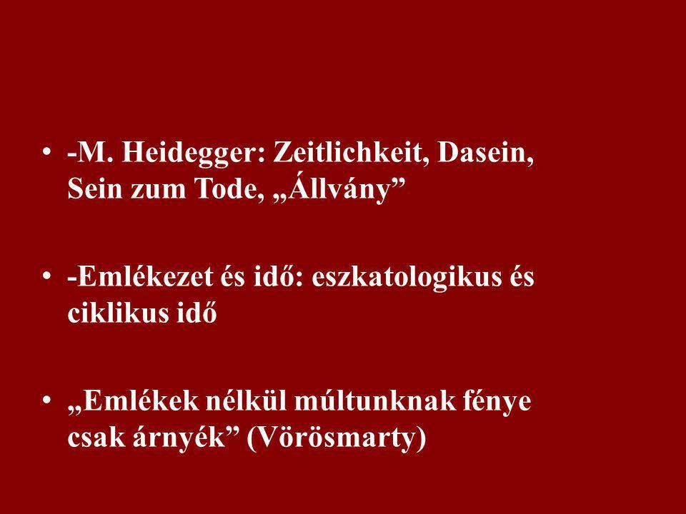 """-M. Heidegger: Zeitlichkeit, Dasein, Sein zum Tode, """"Állvány"""