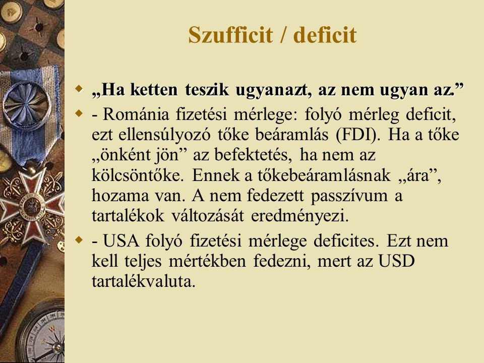 """Szufficit / deficit """"Ha ketten teszik ugyanazt, az nem ugyan az."""