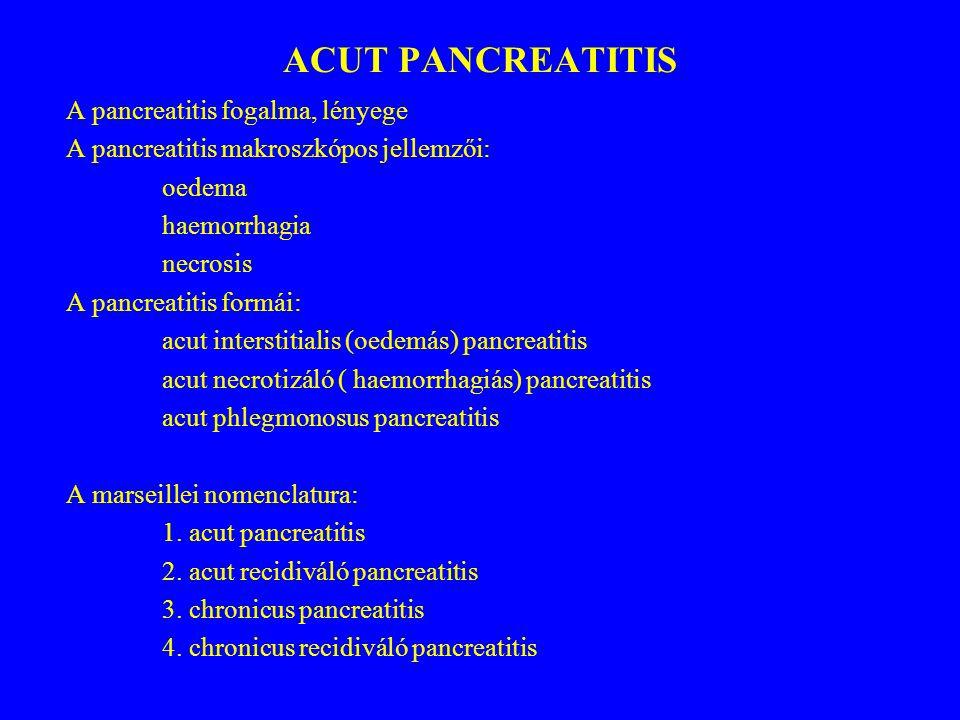 ACUT PANCREATITIS A pancreatitis fogalma, lényege