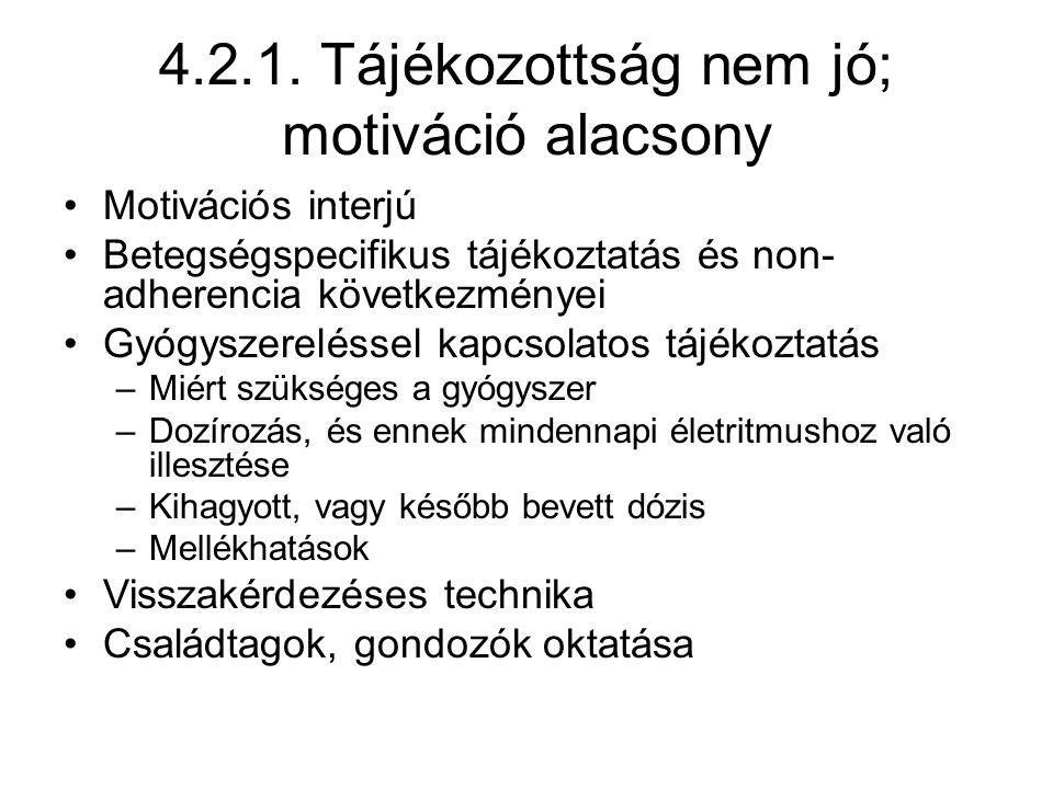 4.2.1. Tájékozottság nem jó; motiváció alacsony